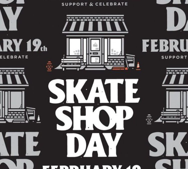 """Skate Shop Day"" happens on Feb. 19th – Letter from Chris Neiratko of NJ, FAQs & more"
