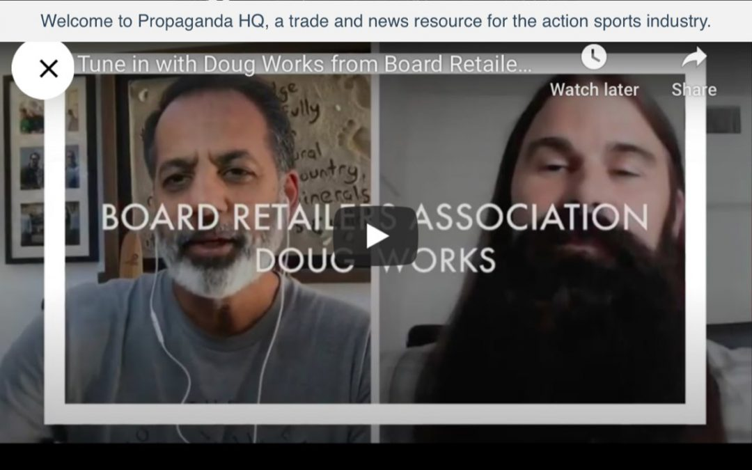 """Tune in with Doug Works from Board Retailers Association"" – interview conducted by Vipe Desai of PropagandaHQ.net"