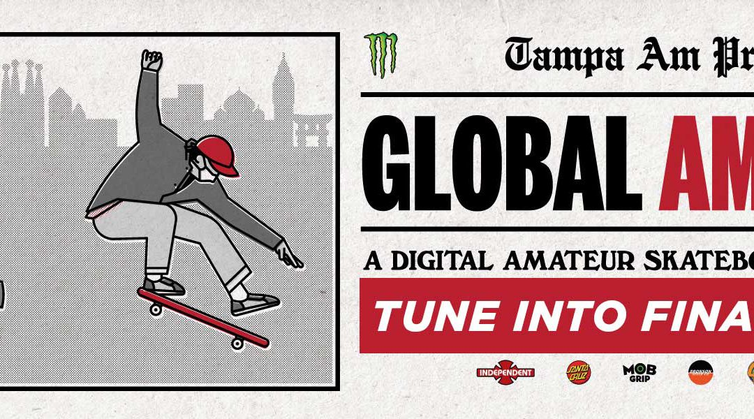 """TAMPA AM PRESENTS: GLOBAL AMDEMIC "" via link on Skatepark of Tampa website"