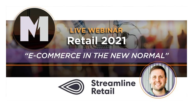 """Retail 2021 E commerce in the New Normal"" Webinar (on-demand) via Management One Retail"
