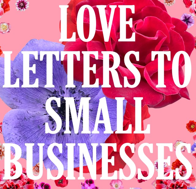 """Love Letters To Small Businesses"" by Lora Kelley via The New York Times"